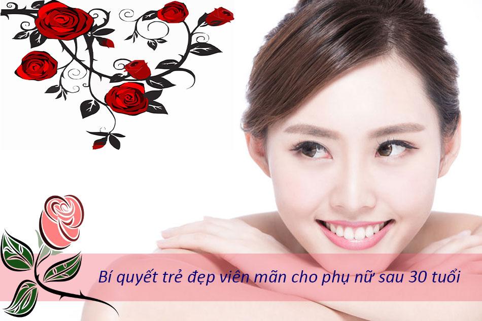 Bí quyết trẻ đẹp viên mãn cho phụ nữ sau 30 tuổi