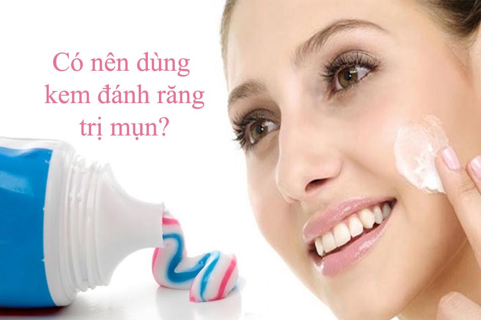 Có nên dùng kem đánh răng trị mụn?