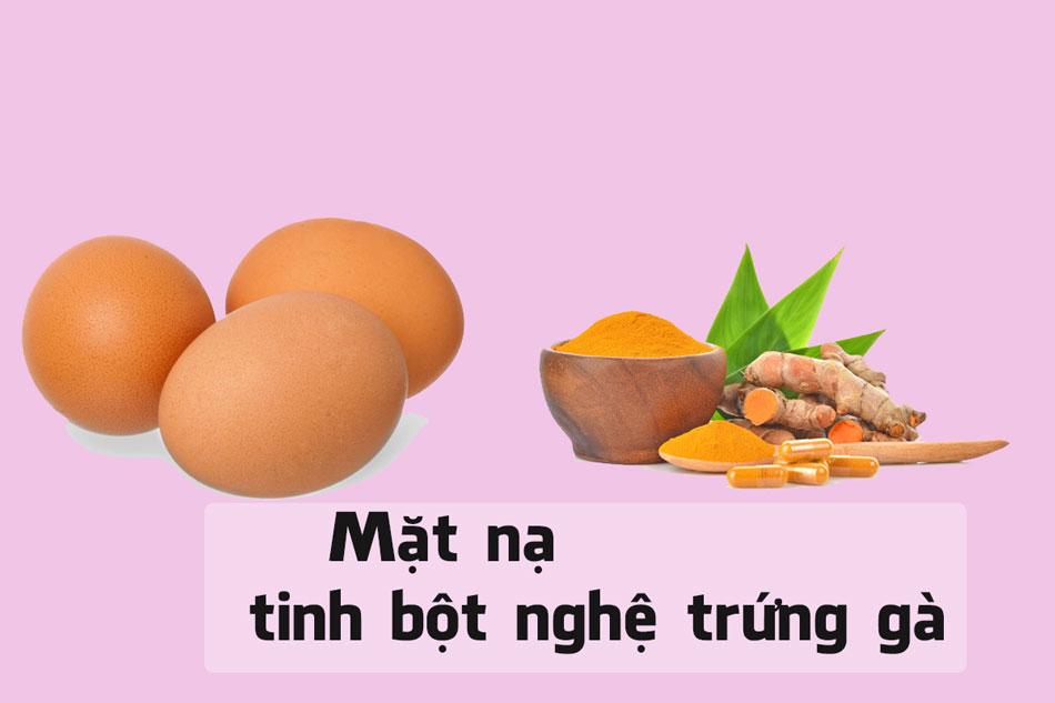 Mặt nạ tinh bột nghệ và trứng gà trị mụn