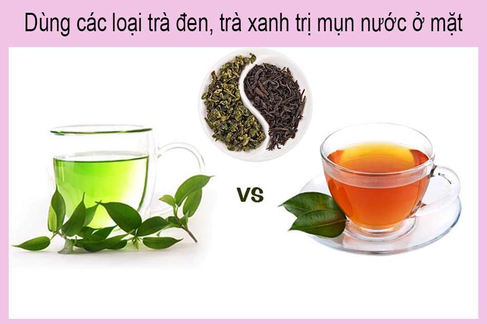Dùng các loại trà đen, trà xanh trị mụn nước ở mặt